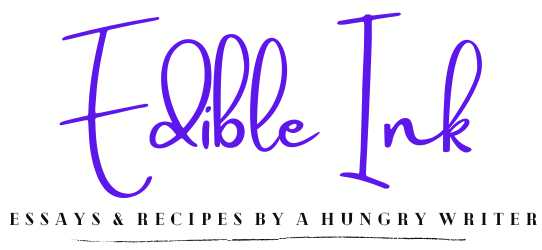 Food Essays and Printable Recipes | Edible Ink